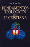 Fundamentos Teolgicos de la Fe Cristiana